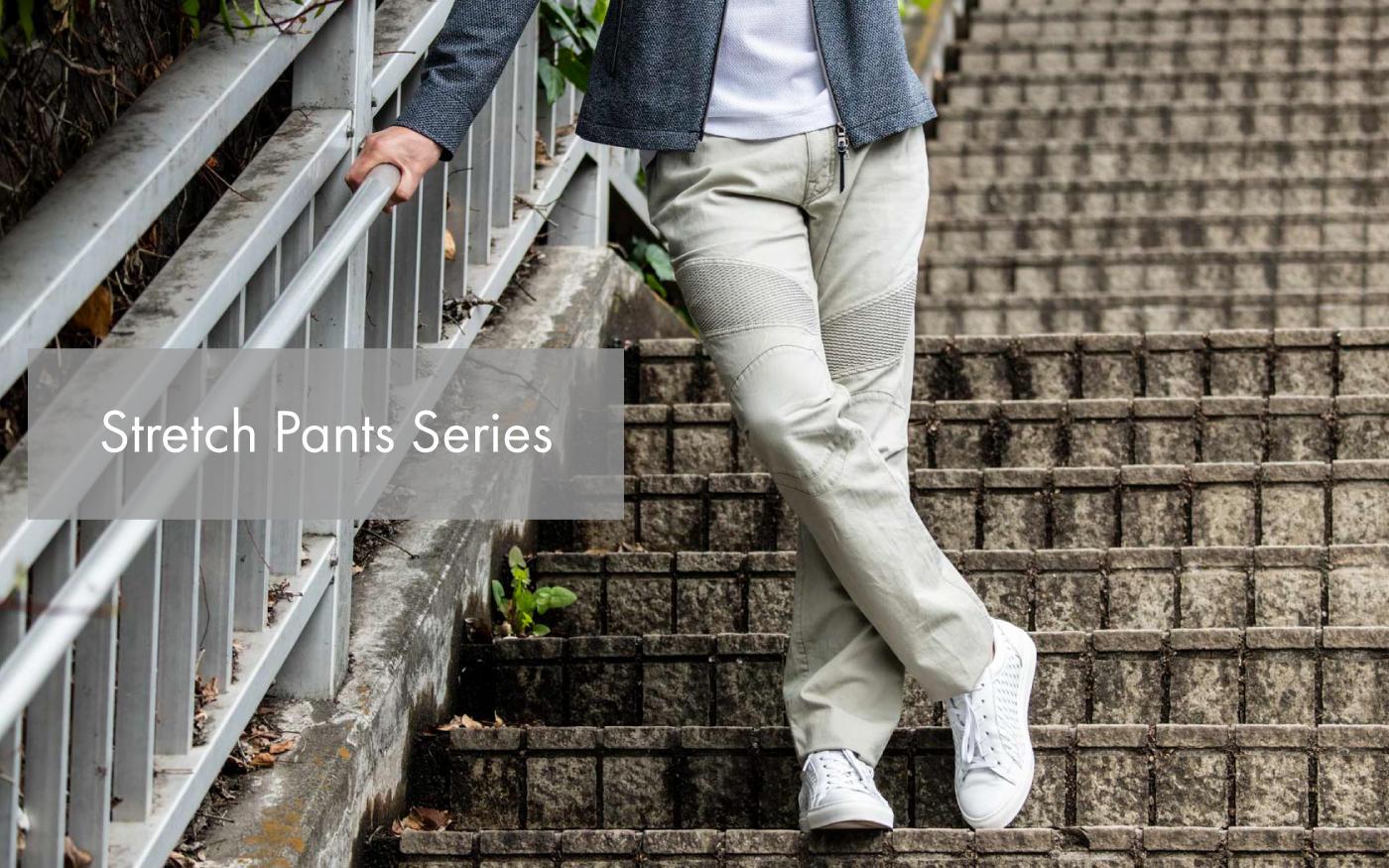 Stretch Pants Series