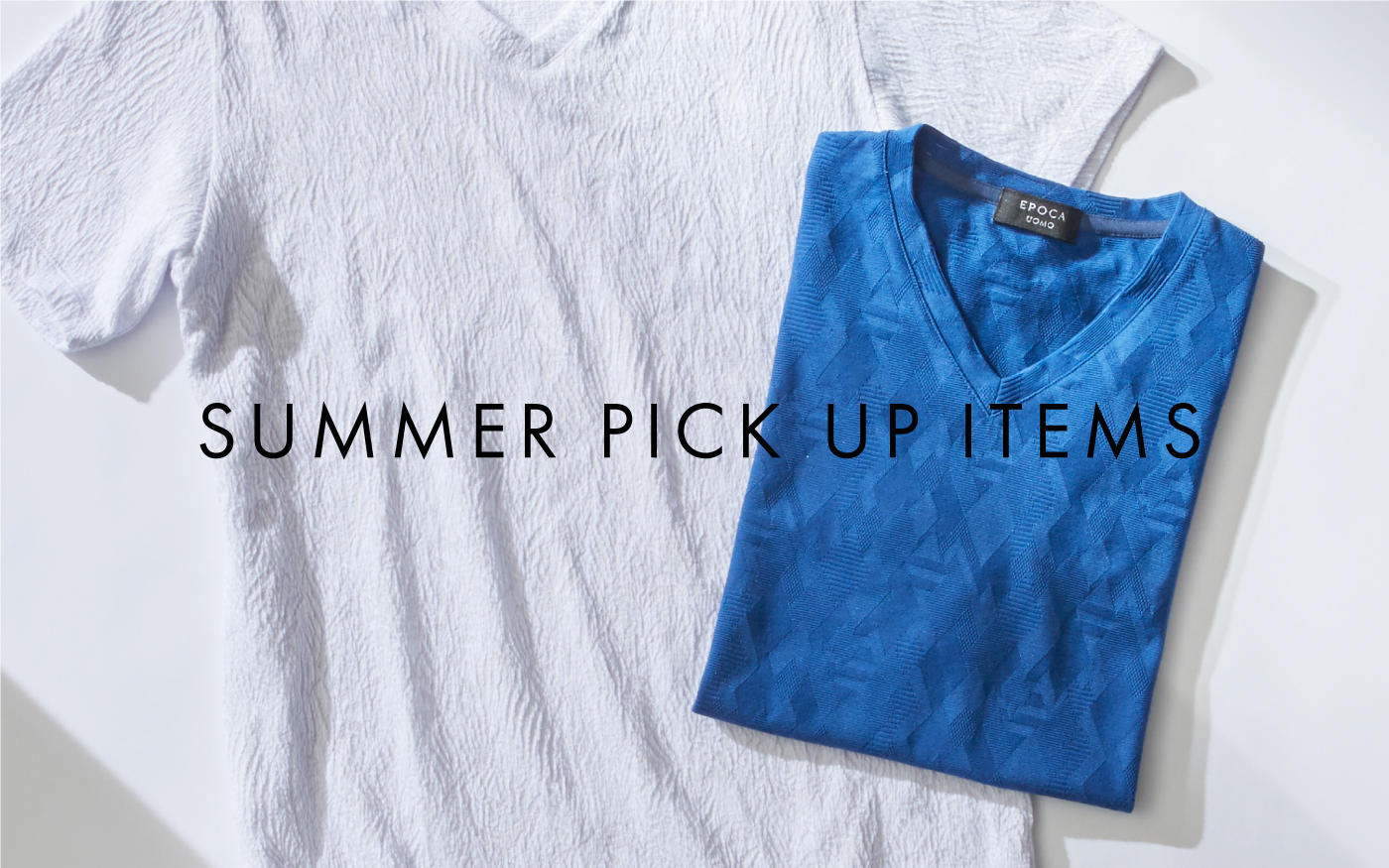 SUMMER PICK UP ITEMS